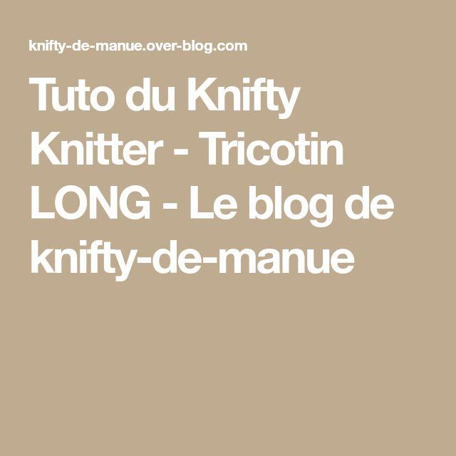les 25 meilleures id es de la cat gorie tricotin long sur pinterest comment terminer un tricot. Black Bedroom Furniture Sets. Home Design Ideas