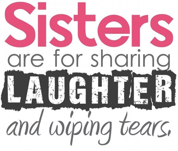 Funny I Love You Quotes For Sisters : Funny quotes about sisters