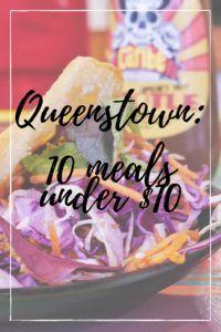 Queenstown 10 meals under $10 thesweetwanderlust.com