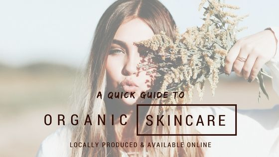A quick guide to organic skincare