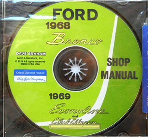 1968 FORD BRONCO, ECONOLINE,VANS & RECREATIONAL VEHICLE FACTORY REPAIR SHOP & SERVICE MANUAL On CD-ROM - INCLUDES - RV VAN Club Van , E-100, E-150, E-250, E-350. 68 -COMPLETE - UNABRIDGED
