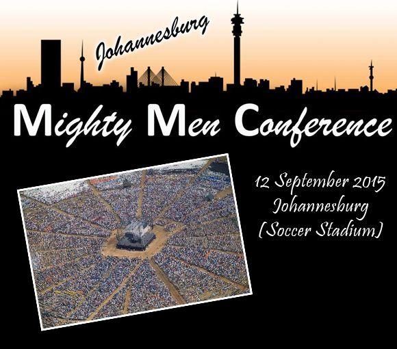 Mighty Men Conference (Johannesburg)  Visit www.mmcjoburg.co.za to register or for more information.