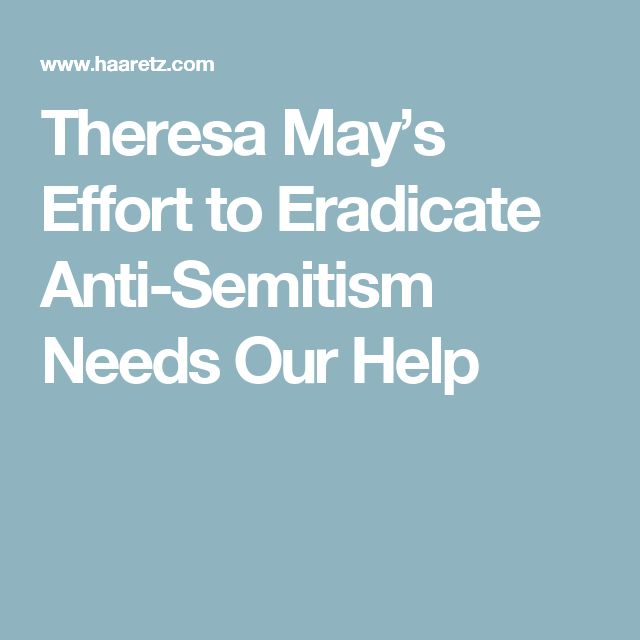 Theresa May's Effort to Eradicate Anti-Semitism Needs Our Help