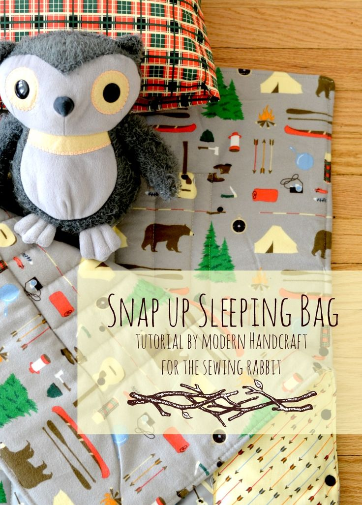 Snap up Sleeping Bag Sewing Tutorial - transforms from a sleeping bag to a quilt!!!