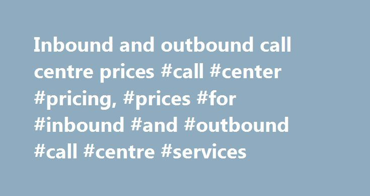 Inbound and outbound call centre prices #call #center #pricing, #prices #for #inbound #and #outbound #call #centre #services http://maine.remmont.com/inbound-and-outbound-call-centre-prices-call-center-pricing-prices-for-inbound-and-outbound-call-centre-services/  # inbound call centre,telemarketing services,data cleansing,telephone answering,call divert,customer satisfaction survey,sales order processing,follow up callsLeadline Porting If you have an existing non-geographic number, then you…