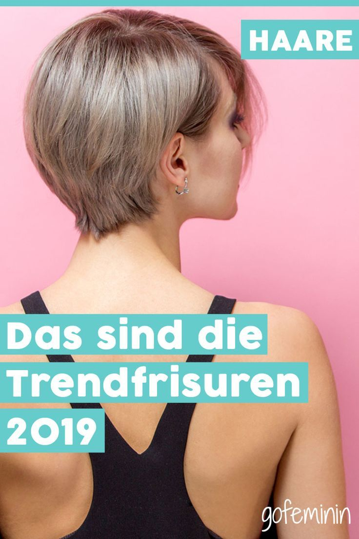 Trendfrisuren 2019: An diesen Frisuren kommt niemand vorbei