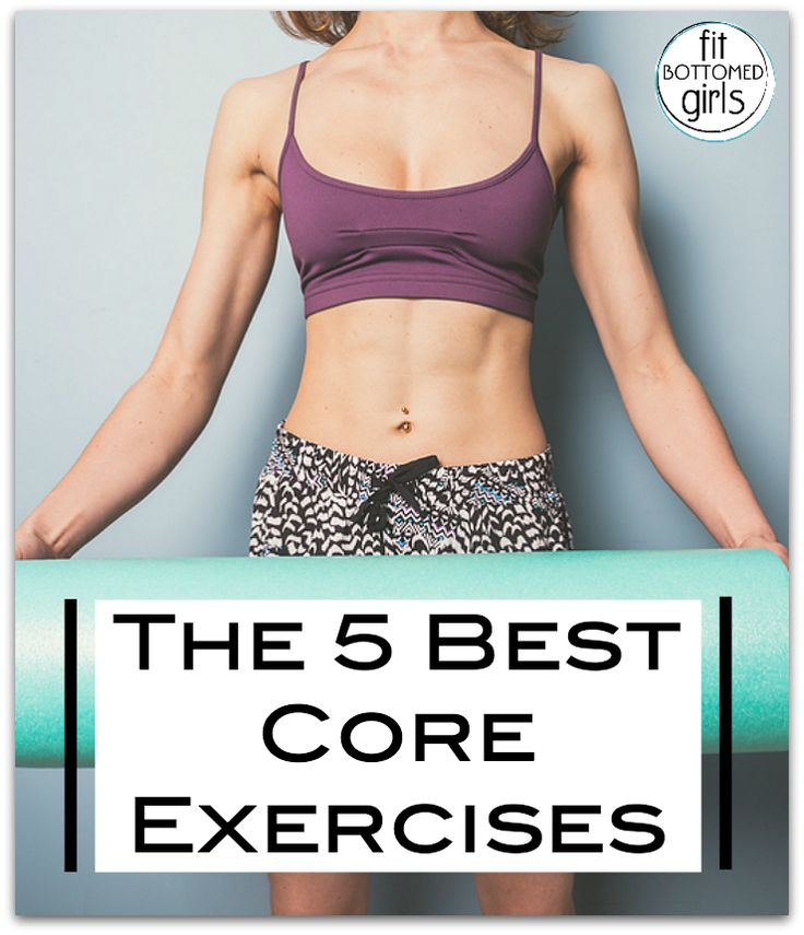 Five of our favorite core exercises    Fit Bottomed Girls