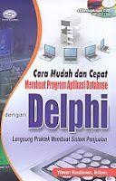 AJIBAYUSTORE  Judul Buku : Cara Mudah dan Cepat Membuat Program Aplikasi Database dengan Delphi – Langsung Praktek Membuat Sistem Penjualan Disertai CD Pengarang : Wawan Kusdiawan, Mkom Penerbit : Gava Media