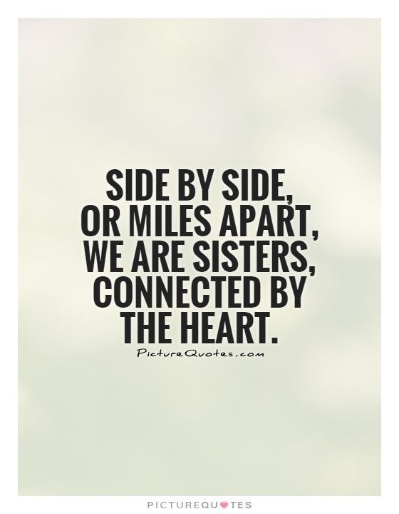 Sisters Miles Apart Close At Heart Aes Katie Sister Quotes