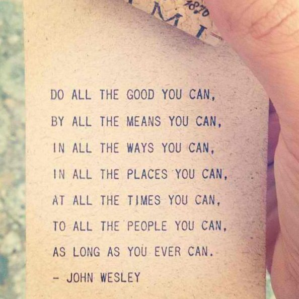 do all the good you can.