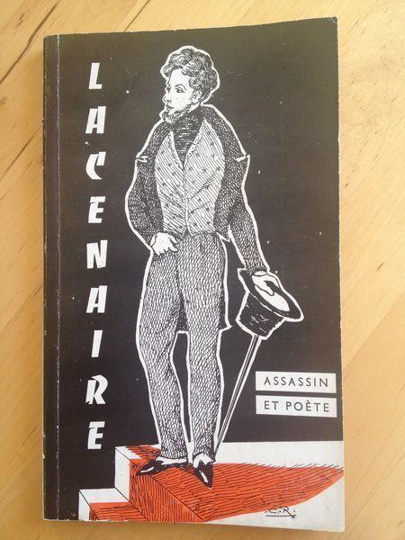 """#biographie : Lacenaire,  Assassin Et Poète - Monique Marseille Lansiart. Imprimerie """"Liberté de Bourgoin"""", 05/1965. 129 pp. brochées."""