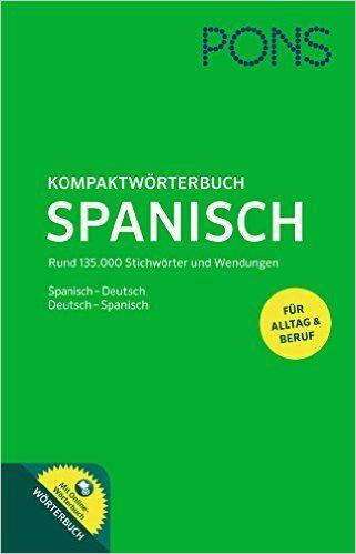 Kompaktwörterbuch Spanisch : mit Online-Wörterbuch : Spanisch-Deutsch, Deutsch-Spanisch