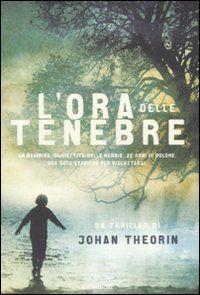 L'ora delle tenebre - Johan Theorin - 20 recensioni su Anobii