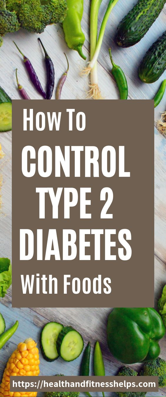 How To Control Diabetes With Foods