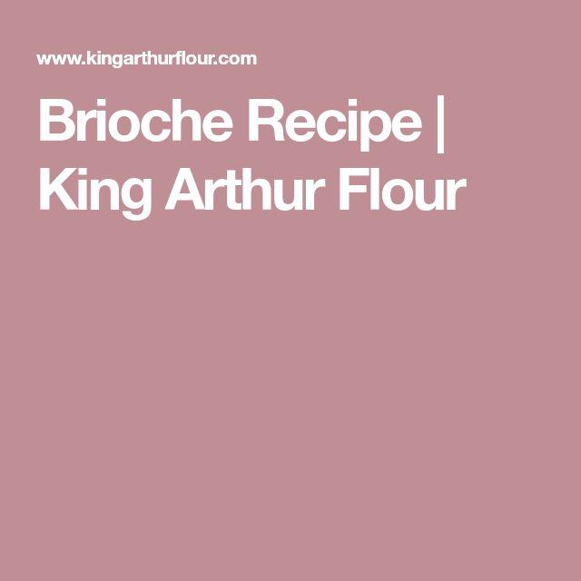 Brioche Recipe   King Arthur Flour