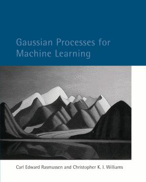 Gaussian Processes for Machine Learning: Gaussian processes (GPs) provide a principled, practical, probabilitic approach to learning in kernel machines.... The MIT Press, 2006.