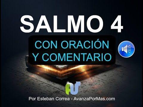 SALMO 4 CON ORACIÓN PODEROSA Y DEVOCIONAL - La Biblia Hablada Leída Voz Humana en Audio Reina Valera - YouTube