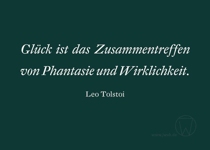 Glück ist das Zusammentreffen von Phantasie und Wirklichkeit. Leo Tolstoi #zitat #weisheit #glück
