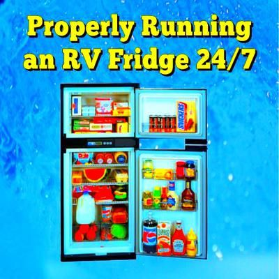 Properly Runnung an RV Fridge 24/7
