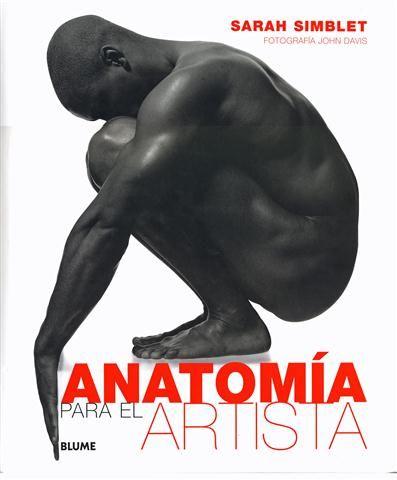 #Arte / Técnicas Artísticas ANATOMIA PARA EL ARTISTA - Sarah Simblet #Blume