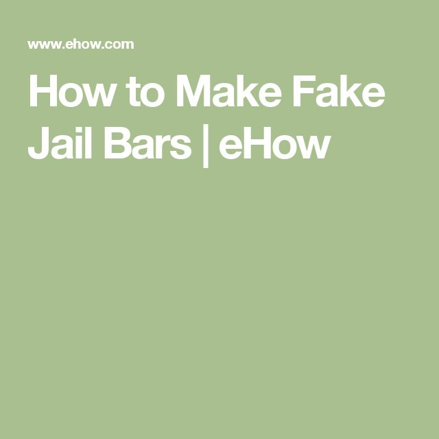 How to Make Fake Jail Bars | eHow