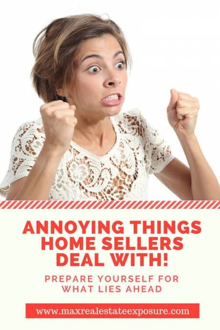 See the most annoying things that home sellers deal with. Don't let these home selling annoyances get to you. Keep your eye on the finish line! http://www.maxrealestateexposure.com/annoying-things-home-sellers-deal-with/