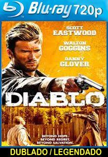 Assistir Filme Diablo Dublado – A trama conta a história da busca implacável de um veterano da Guerra Civil Americana que