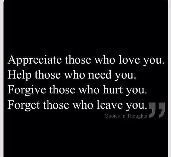 Appreciate those who love you.
