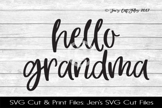 Hello Grandma SVG Cut File