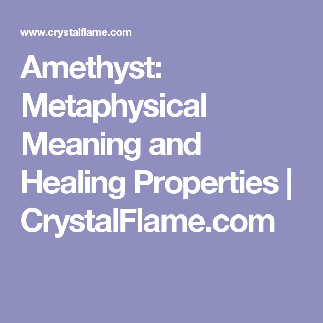Amethyst: Metaphysical Meaning and Healing Properties | CrystalFlame.com