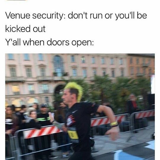 why is this so true<--tbh like i got yelled at bc i thought i was about to miss tøp