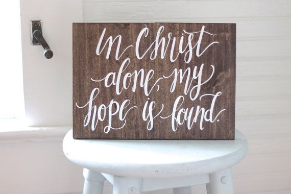 In Christ Alone My Hope is Found Wooden Sign, Bible Verse Sign, Rustic Wooden Home Decor, The Paper Walrus