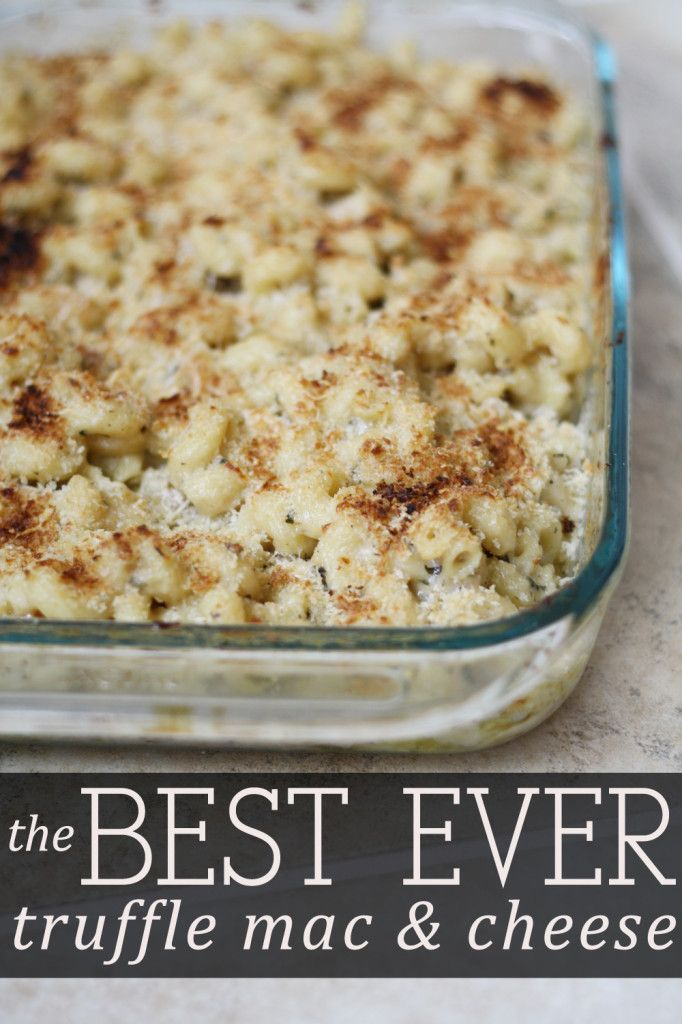 The Best Ever Truffle Mac and Cheese Recipe. Yum! (This is my sisters recipe and it is seriously the best!)