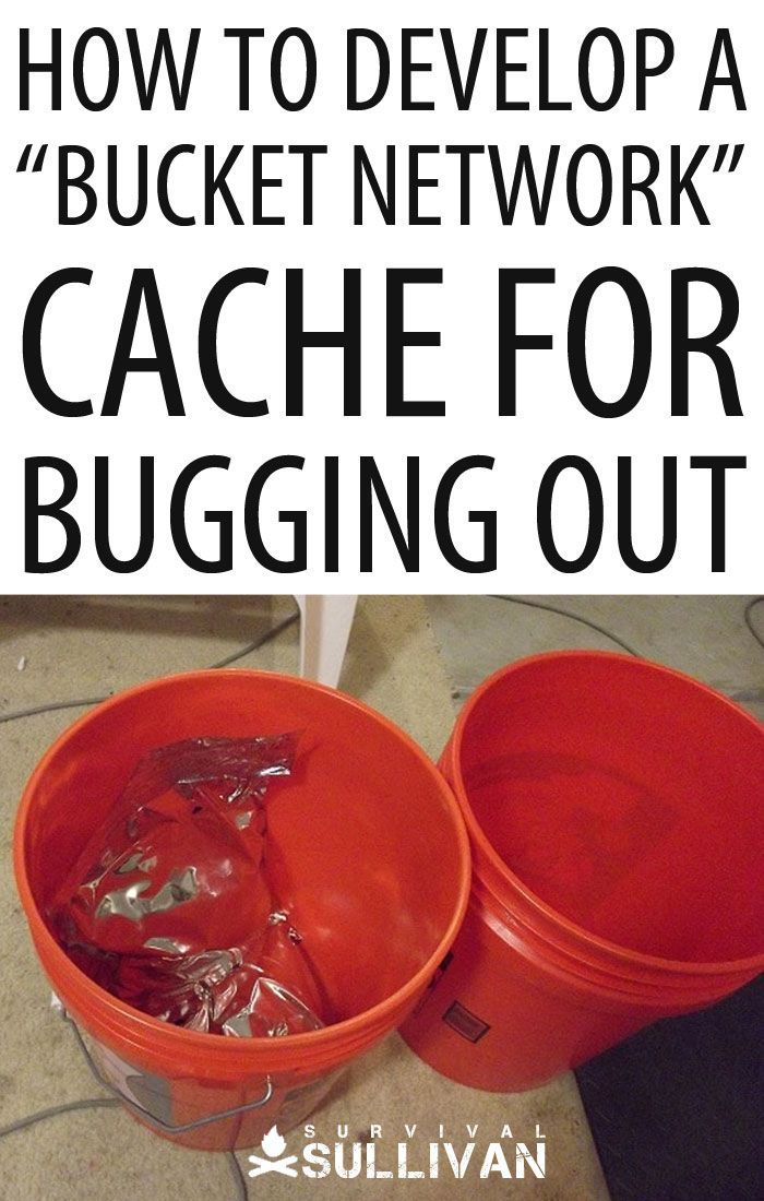 How To Develop A Bucket Network Cache For Bugging Out Survival Sullivan In 2020 Survival Supplies Survival Blog Survival