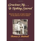 Gracious Me. . . Is Nothing Sacred (Paperback)By Thomas F. Shubnell