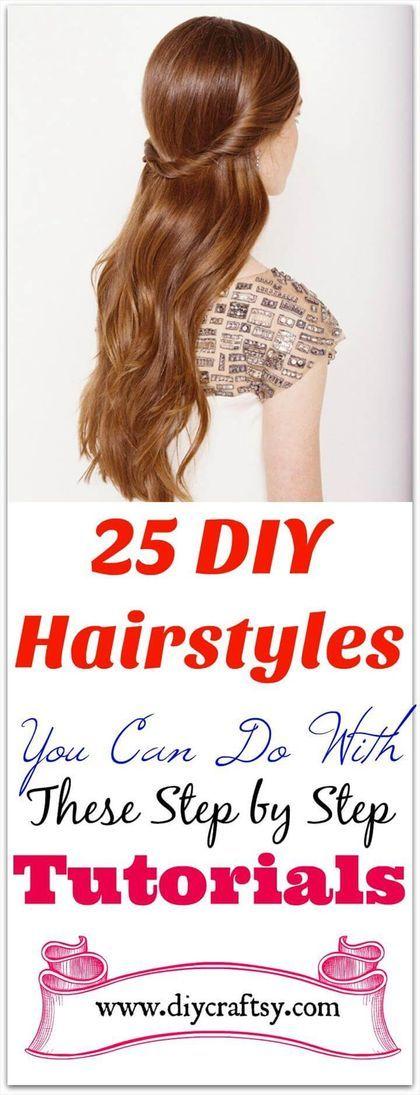 25 DIY-Frisuren, die Sie mit diesen Schritt-für-Schritt-Anleitungen machen können