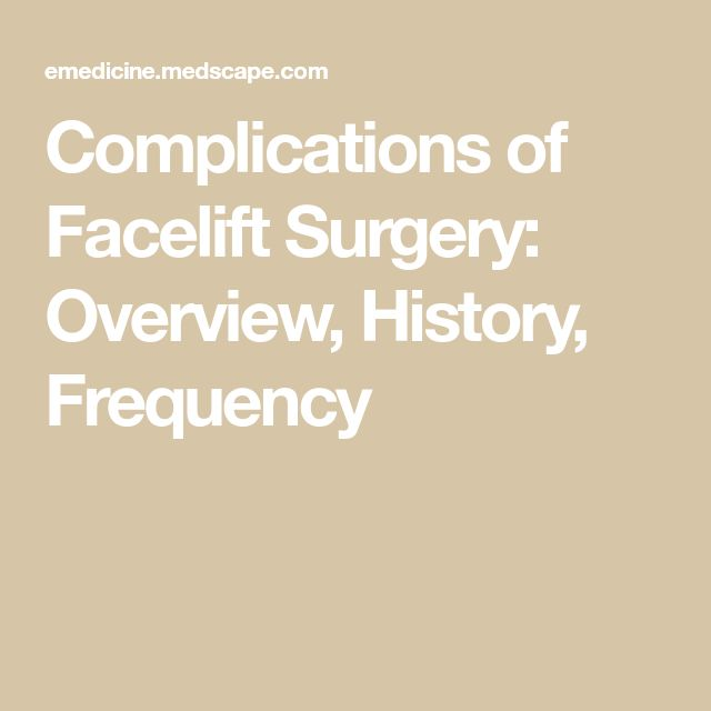 Complications of Facelift Surgery: Overview, History, Frequency
