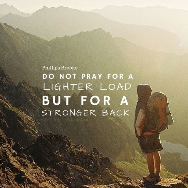 """""""Do Not Pray for a Lighter Load, But for a Stronger Back."""" - Phillips Brooks . . .    I also like what Jim Rohn said. """"Don't wish it was easier. Wish you were better."""" Whatever you do, whatever you want to achieve, understand this . . .    Things will get tough. You will get discouraged. You will have negative thoughts. You will want to quit.    The winner is the one that sucked it up and worked through all the problems.   The winner is the one that finds the solution to that specific…"""