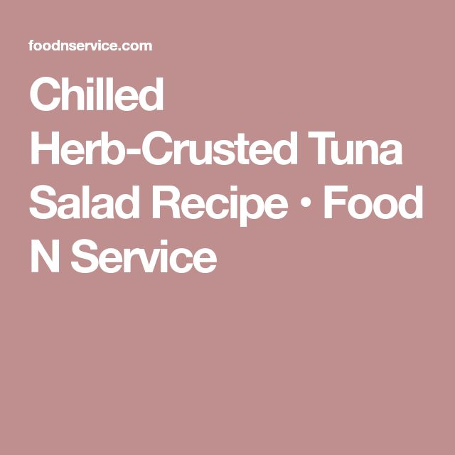 Chilled Herb-Crusted Tuna Salad Recipe • Food N Service