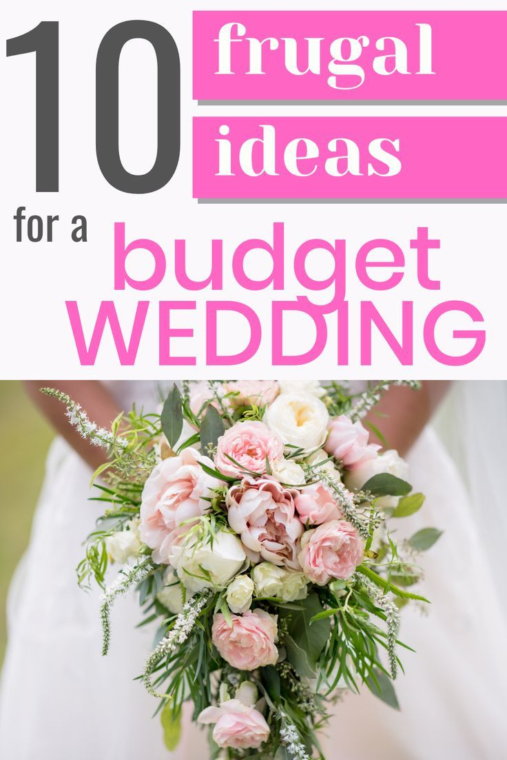 How To Have A Cheap Wedding For Under 1 000 In 2020 Budget Wedding Frugal Wedding Cheap Wedding