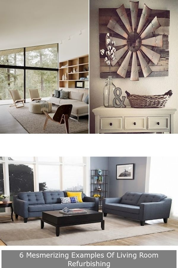 6 Mesmerizing Examples Of Living Room Refurbishing In 2021 Decor Living Room Decor Living Room