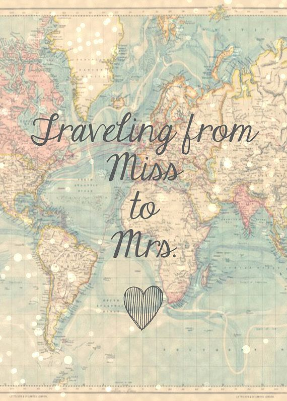 Traveling From Miss to Mrs. – 8×10 Travel Theme Digital Printable Sign Vintage Map