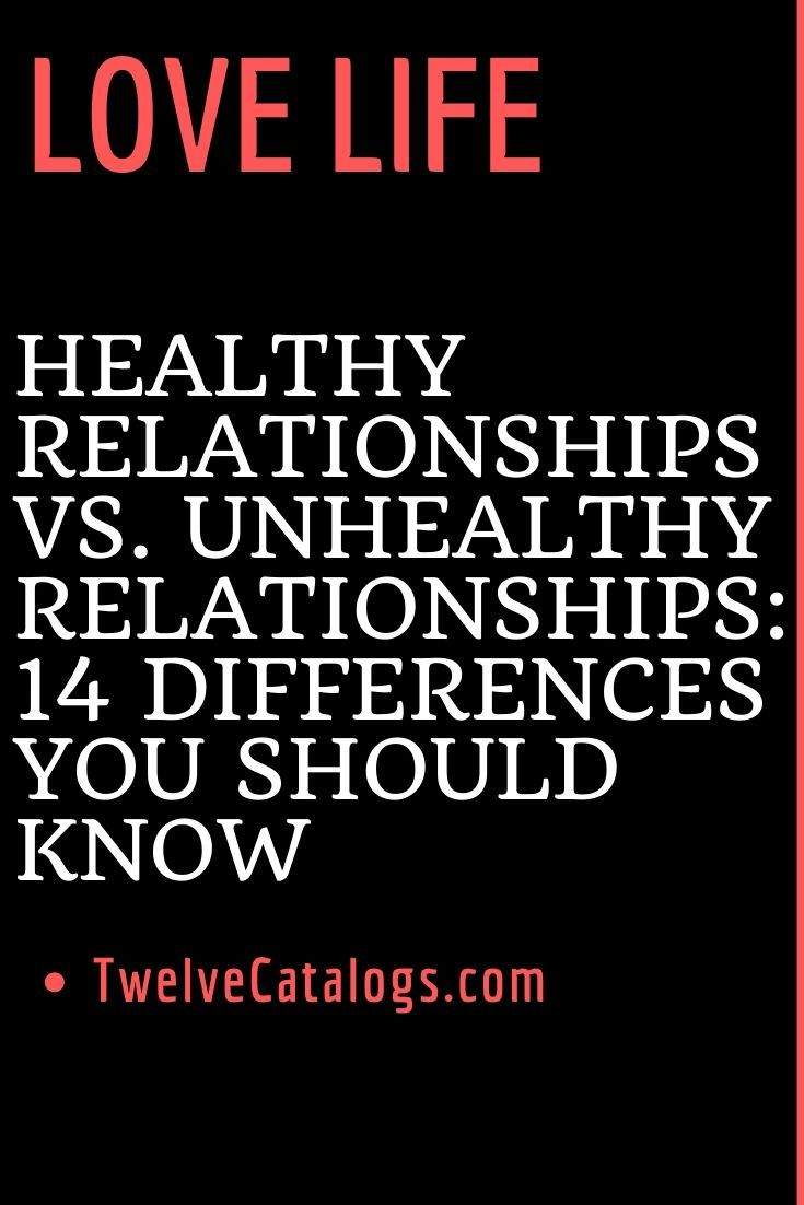 Healthy Relationships Vs Unhealthy Relationships 14 Differences You Should Know Twelve Feeds Wh Unhealthy Relationships Healthy Relationships Love Advice
