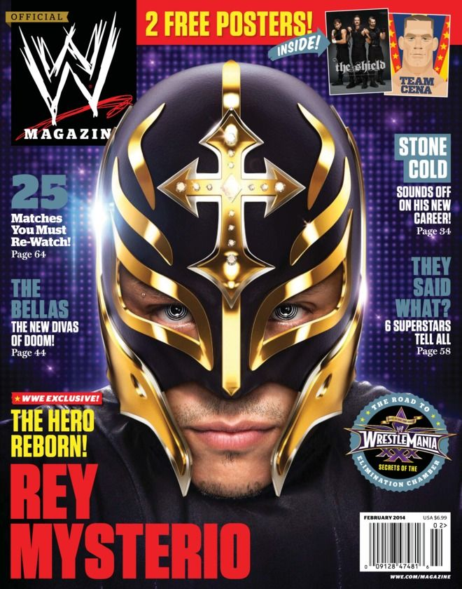 WWE Magazine - February 2014 : Rey Mysterio returns in February's WWE Magazine on The Road to WrestleMania! The masked luchador lets fly on his future in WWE as we break down Elimination Chamber secrets, Rumble facts and let The Bellas spell doom—as in L.O.D. Plus, we sit down for our first Superstar Roundtable, ask Bad News Barrett for all the news (un)fit to print as The PTP cash in, and take you on a gallery tour of the grea...   More