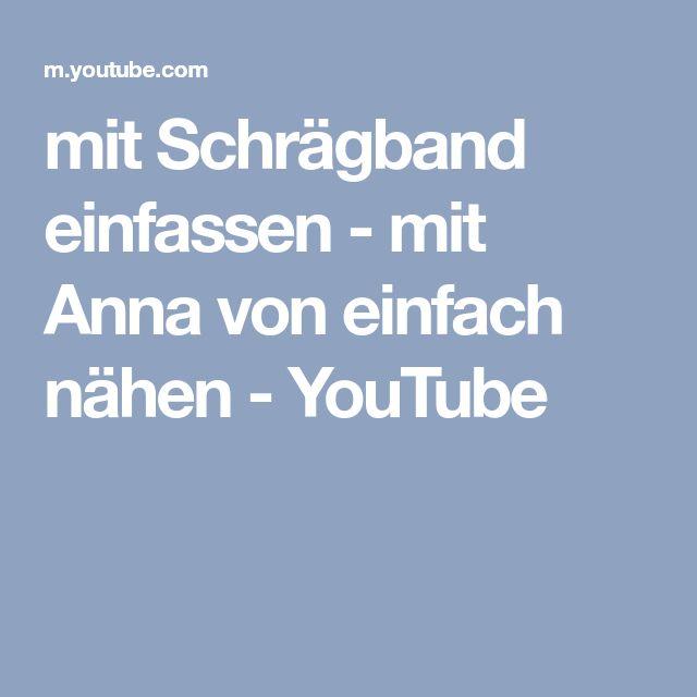 mit Schrägband einfassen - mit Anna von einfach nähen - YouTube