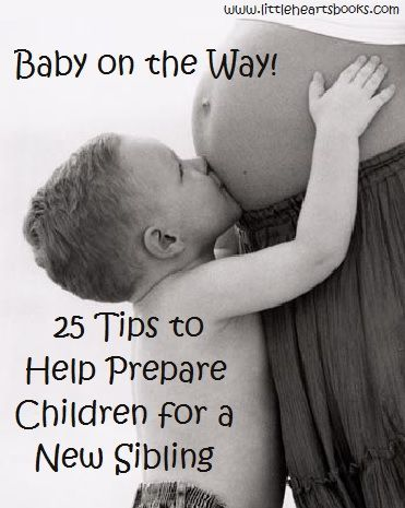 Baby on the Way! 25 Tips to Help Prepare Children for a New Sibling preparing for baby prepare for baby #baby #pregnancy