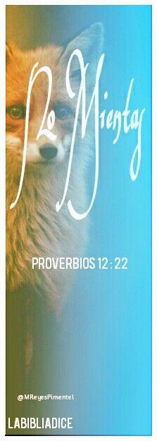 Proverbios 12:22 Labios mentirosos son abominación a YAHWEH, pero aquellos que tratan con fidelidad son su delicia.