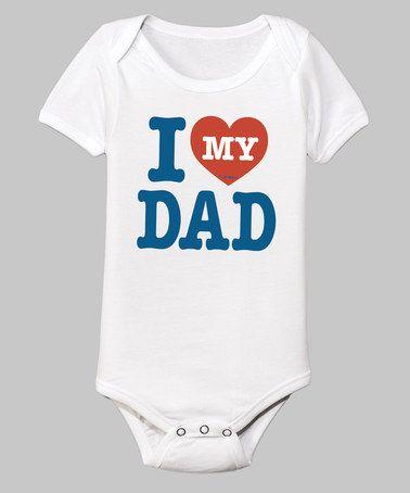 Loving this White 'I Love My Dad' Bodysuit - Infant on #zulily! #zulilyfinds