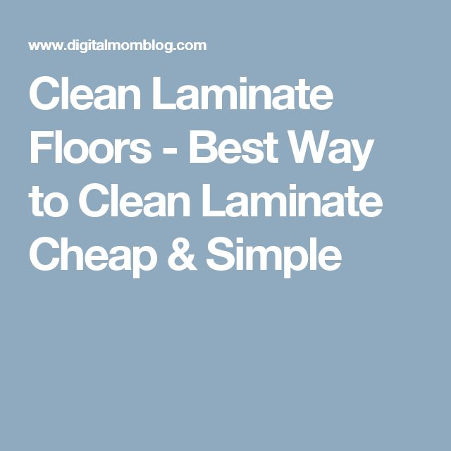 Best Way To Clean Laminate 28 Images Best 25 Laminate