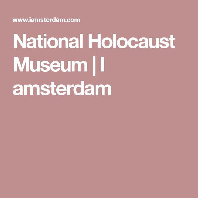National Holocaust Museum | I amsterdam